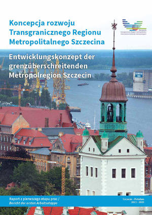 Zum Entwicklungskonzept der grenzüberschreitenden Metropolregion Szczecin